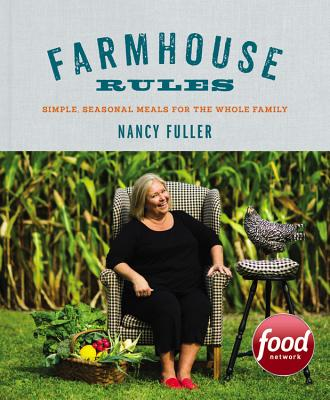 Farmhouse Rules: Simple, Seasonal Meals for the Whole Family Cover Image