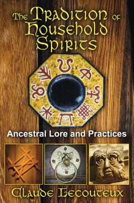The Tradition of Household Spirits: Ancestral Lore and Practices Cover Image