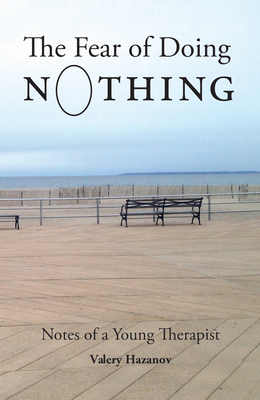 The Fear of Doing Nothing: Notes of a Young Therapist Cover Image