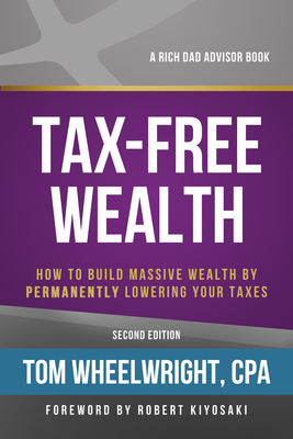 Tax-Free Wealth: How to Build Massive Wealth by Permanently Lowering Your Taxes Cover Image