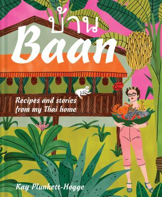 Baan: Recipes and stories from my Thai home Cover Image