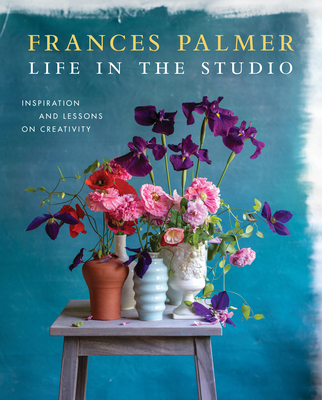 Life in the Studio: Inspiration and Lessons on Creativity Cover Image