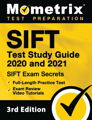 Sift Test Study Guide 2020 and 2021 - Sift Exam Secrets, Full-Length Practice Test, Exam Review Video Tutorials: [3rd Edition] Cover Image