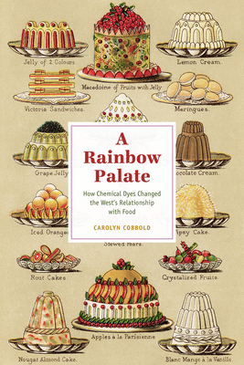 A Rainbow Palate: How Chemical Dyes Changed the West's Relationship with Food (Synthesis) Cover Image