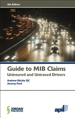 APIL Guide to MIB Claims (Uninsured and Untraced Drivers): Uninsured and Untraced Drivers (4th Edition) Cover Image