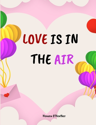 LOVE is in the AIR: Love Blank Coupon Book Coupons for Husband Wife Girlfriend Boyfriend Cover Image