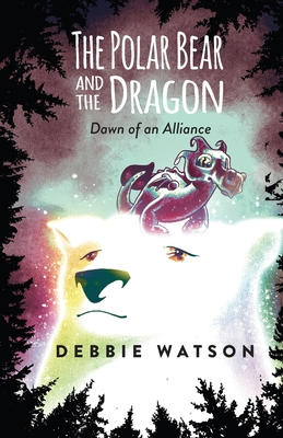 The Polar Bear and the Dragon: Dawn of an Alliance Cover Image