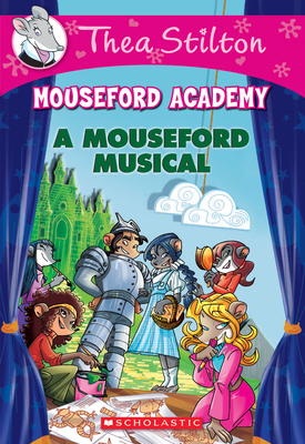 A Mouseford Musical (Mouseford Academy #6) (Thea Stilton Mouseford Academy #6) Cover Image
