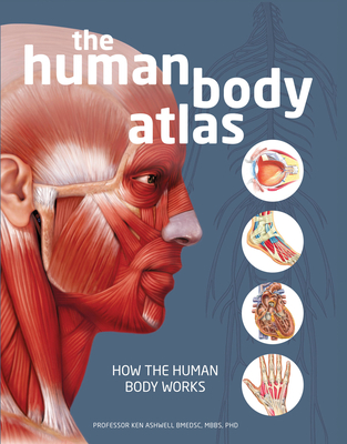 The Human Body Atlas: How the human body works Cover Image
