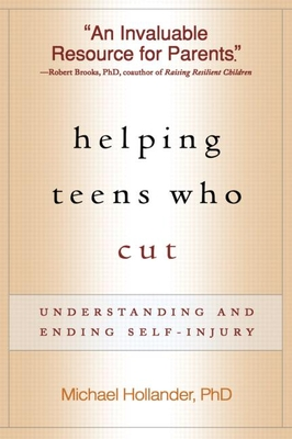 Helping Teens Who Cut, First Edition: Understanding and Ending Self-Injury Cover Image