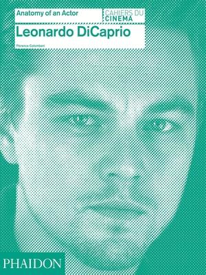Leonardo DiCaprio: Anatomy of an Actor Cover Image