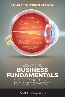 Essential Business Fundamentals for the Successful Eye Care Practice Cover Image