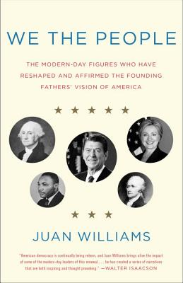 We the People: The Modern-Day Figures Who Have Reshaped and Affirmed the Founding Fathers' Vision of America Cover Image