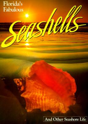 Florida's Fabulous Seashells: And Other Seashore Life Cover Image