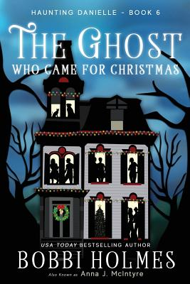 The Ghost Who Came for Christmas (Haunting Danielle #6) Cover Image