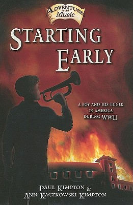 Starting Early: A Boy and His Bugle in America During WWII (Adventures with Music #1) Cover Image