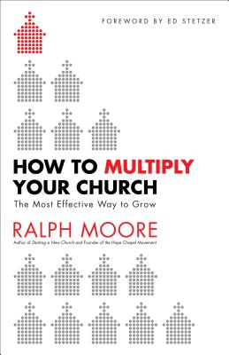 How to Multiply Your Church: The Most Effective Way to Grow Cover Image