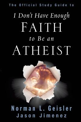 The Official Study Guide to I Don't Have Enough Faith to Be an Atheist Cover Image