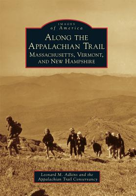 Along the Appalachian Trail: Massachusetts, Vermont, and New Hampshire Cover Image
