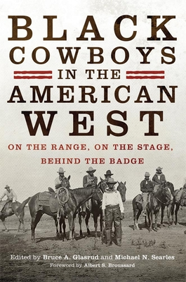 Black Cowboys in the American West: On the Range, on the Stage, behind the Badge Cover Image