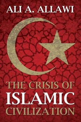 The Crisis of Islamic Civilization Cover