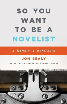 So You Want to Be a Novelist Cover Image