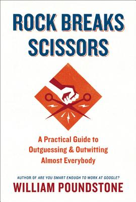 Rock Breaks Scissors: A Practical Guide to Outguessing and Outwitting Almost Everybody Cover Image