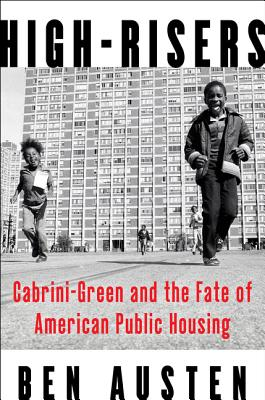 High-Risers: Cabrini-Green and the Fate of American Public Housing Cover Image