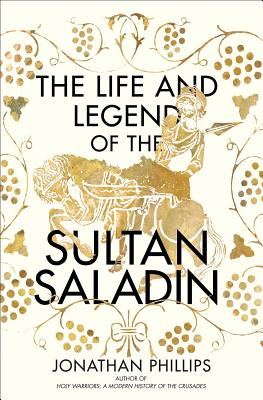 The Life and Legend of the Sultan Saladin Cover Image