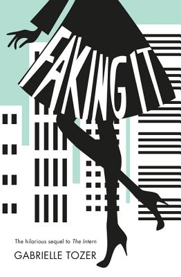 Cover for Faking It (the Intern, Book 2)