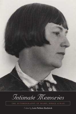 Intimate Memories: The Autobiography of Mabel Dodge Luhan Cover Image