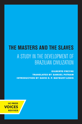 The Masters and the Slaves: A Study in the Development of Brazilian Civilization Cover Image