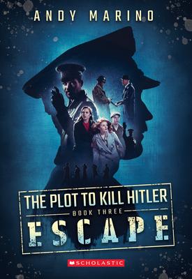 The Escape (The Plot to Kill Hitler #3) Cover Image