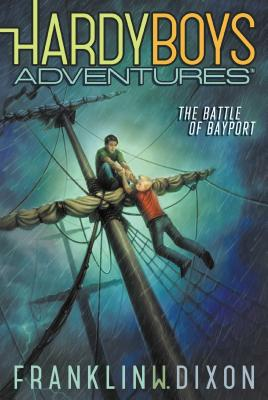 Cover for The Battle of Bayport (Hardy Boys Adventures #6)