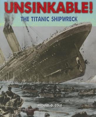 Unsinkable!: The Titanic Shipwreck (Disasters-People in Peril) Cover Image