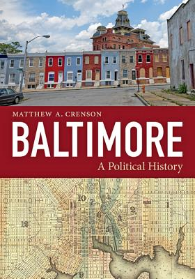 Baltimore A Political History Cover Image