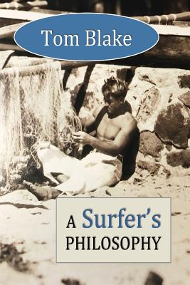 Tom Blake: A Surfer's Philosophy Cover Image