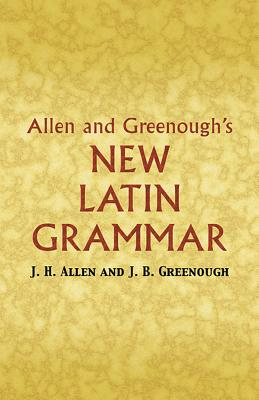 Allen and Greenough's New Latin Grammar (Dover Books on Language) Cover Image