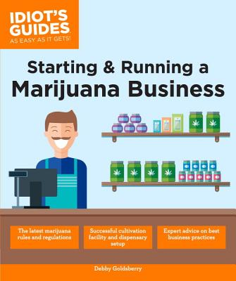 Starting & Running a Marijuana Business (Idiot's Guides) Cover Image