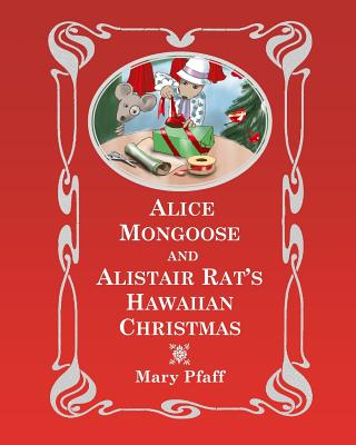 Alice Mongoose and Alistair Rat's Hawaiian Christmas Cover
