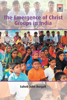 Cover for The Emergence of Christ Groups in India (Regnum Studies in Mission)
