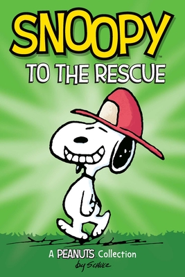 Snoopy to the Rescue  (PEANUTS AMP! Series Book 8): A Peanuts Collection (Peanuts Kids #8) Cover Image