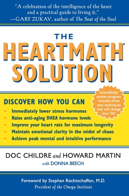 The HeartMath Solution: The Institute of HeartMath's Revolutionary Program for Engaging the Power of the Heart's Intelligence Cover Image