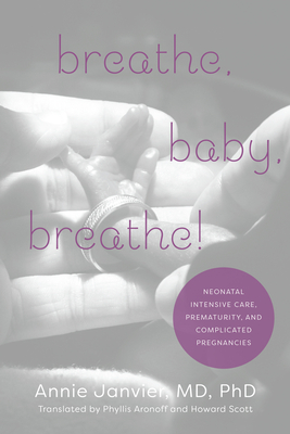 Breathe, Baby, Breathe!: Neonatal Intensive Care, Prematurity, and Complicated Pregnancies Cover Image