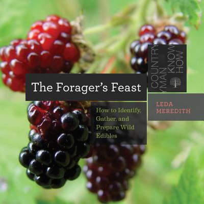 The Forager's Feast: How to Identify, Gather, and Prepare Wild Edibles (Countryman Know How) Cover Image