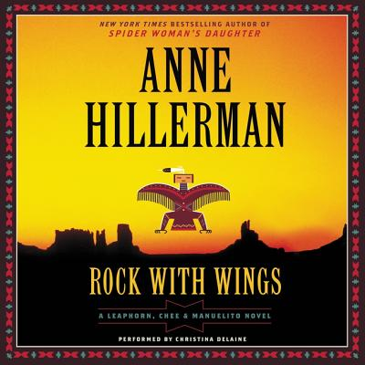 Rock with Wings Lib/E: A Leaphorn, Chee & Manuelito Novel Cover Image