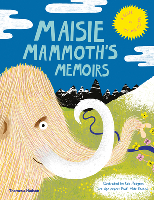 Maisie Mammoth's Memoirs: A guide to Ice age celebs Cover Image