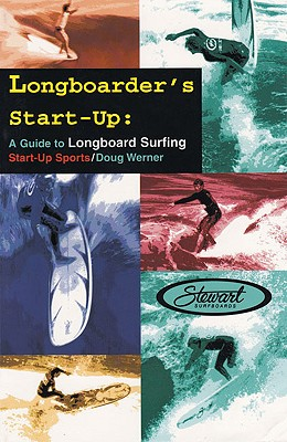 Longboarder's Start-Up: A Guide to Longboard Surfing (Start-Up Sports series) Cover Image