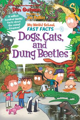 My Weird School Fast Facts: Dogs, Cats, and Dung Beetles Cover Image