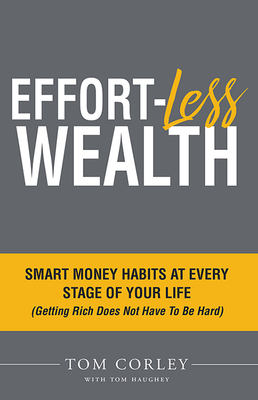Effort-Less Wealth: Smart Money Habits at Every Stage of Your Life Cover Image